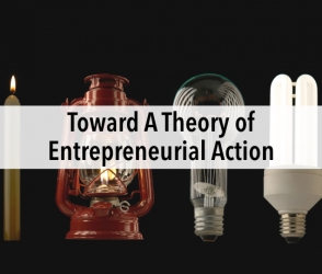 Toward A Theory of Entrepreneurial Action